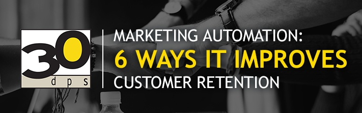 Marketing automation helps retain customers