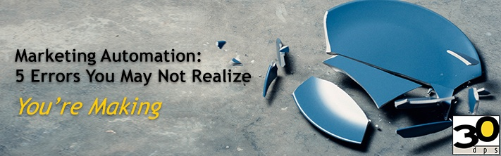 Marketing Automation: 5 Errors You May Not Realize You're Making