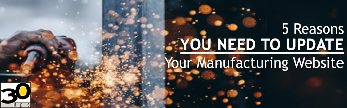 5 Reasons You Need to Update Your Manufacturing Website