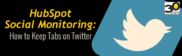 Hubspot Social Monitoring: How to Keep Tabs on Twitter