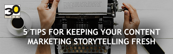 Keeping content marketing storytelling fresh