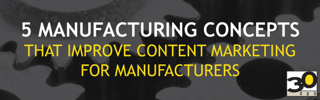 Manufacturing Content Marketing Concepts