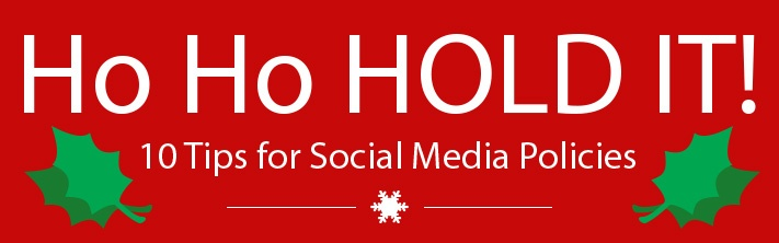 """""""Ho ho hold it! 10 tips for social media policies"""" holly leaves and snowflake"""
