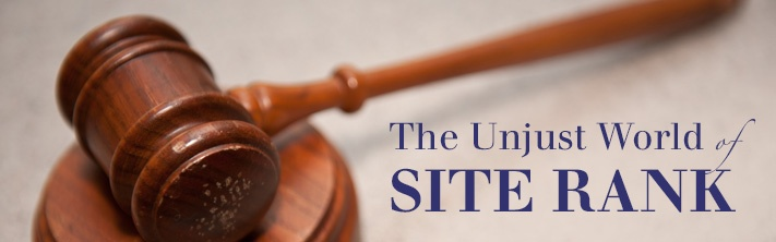"""""""The Unjust World of Site Rank"""" gavel and anvil"""