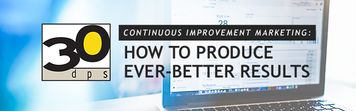 Continuous Improvement Marketing: How to Produce Ever-Better Results