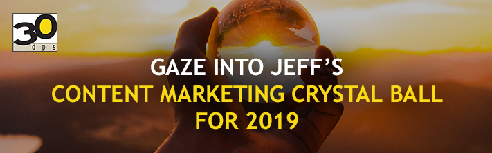 Gaze into Our Content Marketing Crystal Ball for 2019