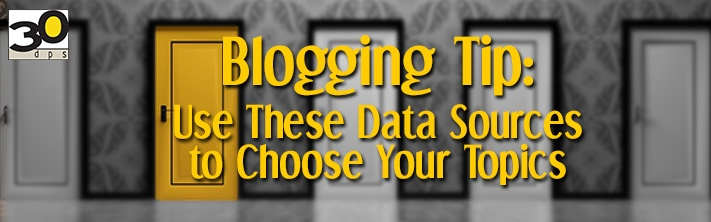Blogging Tip: Use these data sources to choose your topics