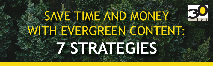 Save Time and Money with Evergreen Content: 7 Strategies