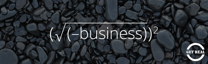 """30dps: the word """"business"""" written as a real number math equation — Get Real: The Business Benefits of Authenticity"""