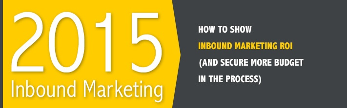 How to Show Inbound Marketing ROI (and Secure More Budget in the Process)