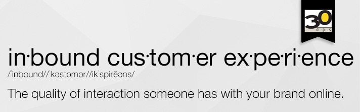 30dps: Inbound Customer Experiences — 5 Steps to Creating an Amazing Inbound Customer Experience